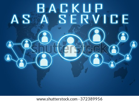 Backup as a Service concept on blue background with world map and social icons. - stock photo