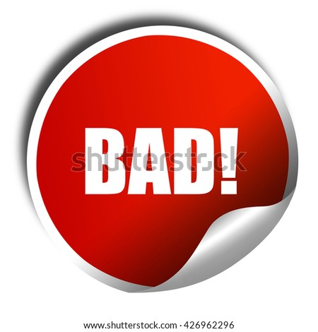 bad, 3D rendering, a red shiny sticker - stock photo