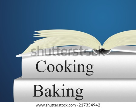 Baking Cooking Indicating Recipe Book And Recipes - stock photo