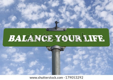 Balance your life road sign - stock photo