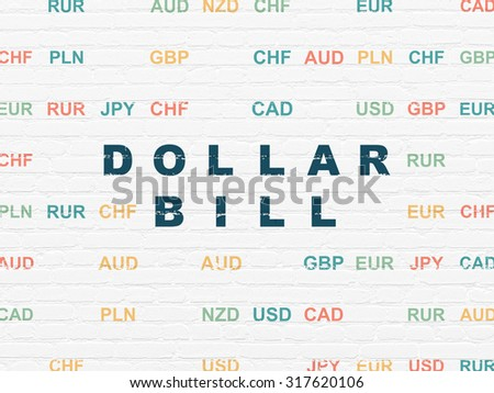 Banking concept: Painted blue text Dollar Bill on White Brick wall background with Currency