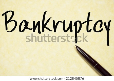 bankruptcy word write on paper - stock photo