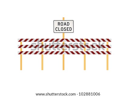 Barricade with Road Closed Sign Isolated on White - stock photo