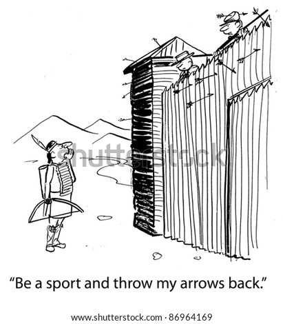 Be a sport and throw my arrows back.