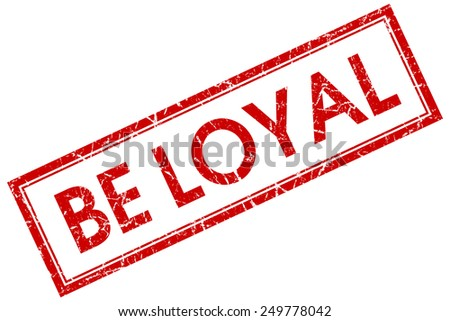be loyal red square stamp isolated on white background - stock photo