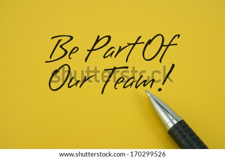 Be Part Of Our Team note with pen on yellow background