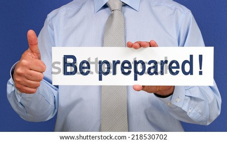 Be prepared ! - stock photo
