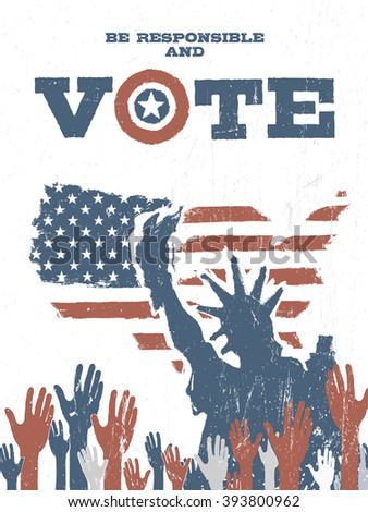 Be responsible and Vote! On USA map. Vintage patriotic poster to encourage voting in elections. Raster version. - stock photo
