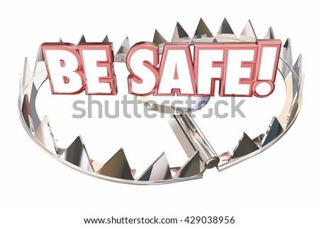 Be Safe Precaution Prepare Prevent Danger Risk 3d Illustration - stock photo