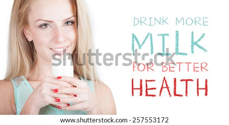 Beautiful happy young woman drinking milk - isolated on white background with place for your text - stock photo