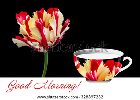 "Beautiful tulip  and  tea cup  designed with parrot  tulip's image on black background. Colorful  floral wallpaper, greeting card. ""Good Morning!"" inscription.  - stock photo"
