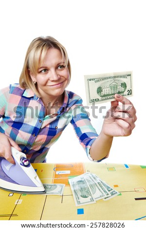 Beautiful woman with dollars and iron isolated