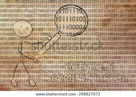 being a database administrator: man checking binary code with a magnifying glass