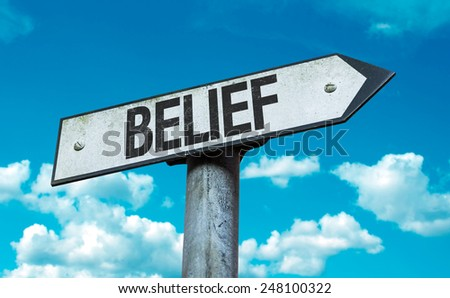 Belief sign with sky background - stock photo