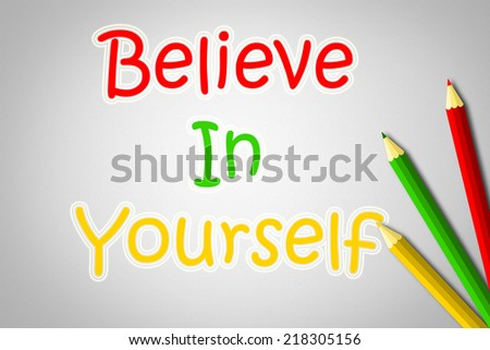 Believe In Yourself Concept text on background - stock photo