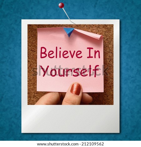 Believe In Yourself Photo Showing Self Belief - stock photo