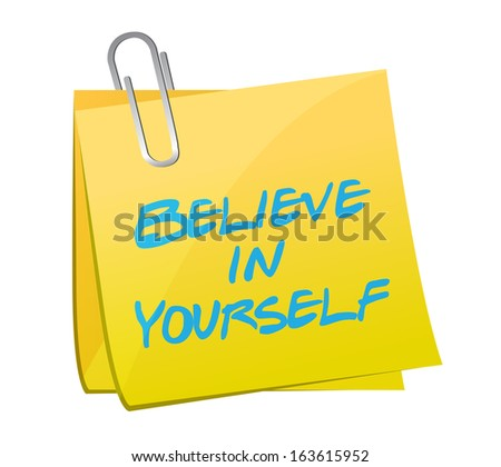 believe in yourself post illustration design over a white background - stock photo