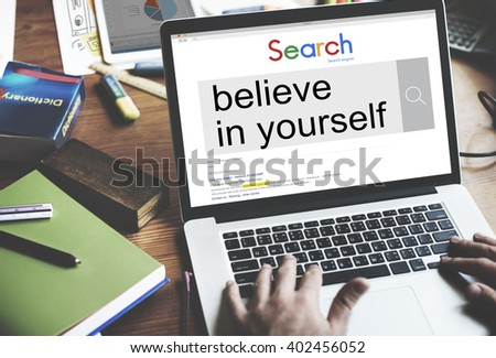 Believe in Yourself Self Esteem Confidence Aspiration Concept - stock photo