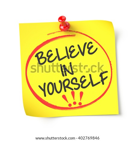 Believe in yourself , yellow note paper , isolated , 3d render - stock photo