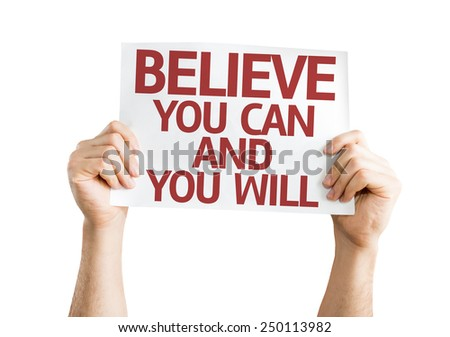 Believe You Can and You Will card isolated on white background - stock photo