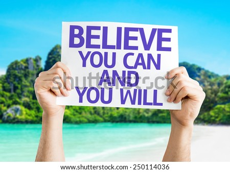 Believe You Can and You Will card with a beach background - stock photo