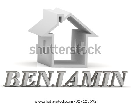 BENJAMIN- inscription of silver letters and white house on white background - stock photo