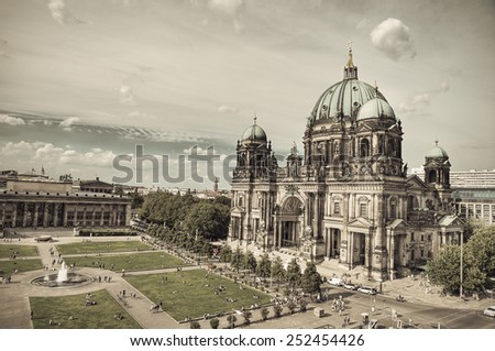 Berlin Cathedral (Berliner Dom) and Lustgarten located on Museum Island (Museumsinsel), Berlin Mitte, Germany, Europe, retro style - stock photo