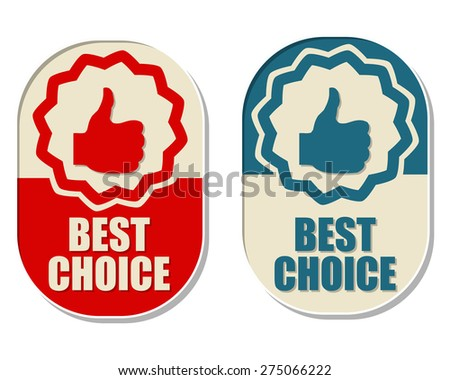 best choice and thumb up signs, two elliptic flat design labels with symbols, business concept