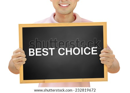 BEST CHOICE sign on blackboard held by smiling man - stock photo