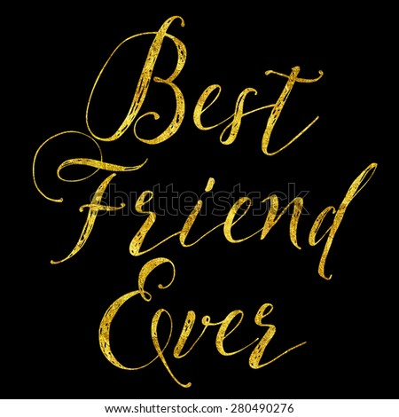 Best Friend Gold Faux Foil Metallic Glitter Quote Isolated on Black Background - stock photo