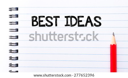 Best Ideas Text written on notebook page, red pencil on the right. Motivational Concept image - stock photo