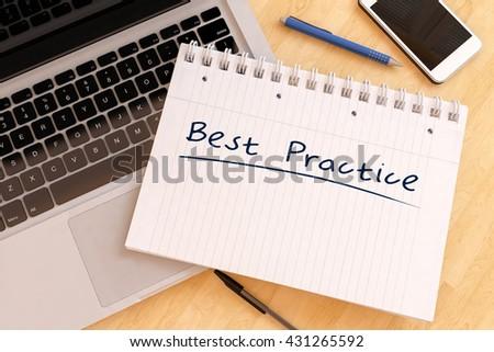Best Practice - handwritten text in a notebook on a desk - 3d render illustration. - stock photo