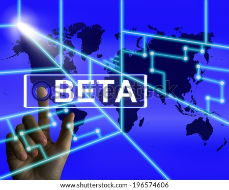 Beta Screen Referring to an International Trial or Demo Version - stock photo
