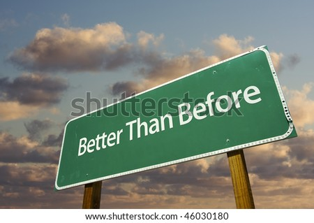 Better Than Before Green Road Sign with Dramatic Clouds and Sky. - stock photo