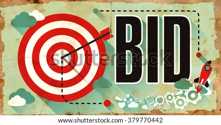 Bid Concept on Old Poster in Flat Design with Red Target, Rocket and Arrow.  - stock photo