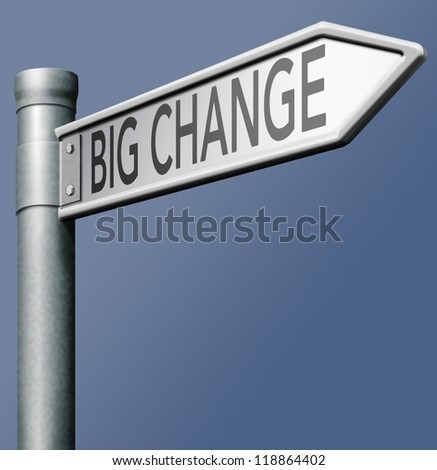 big change the world make things better and improve solve problems and achieve success