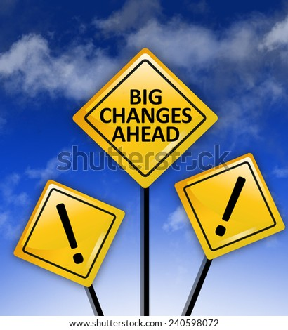 Big changes ahead signs - stock photo