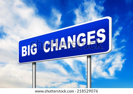 Big Changes Road Sign with a blue cloudy sky in a background - stock photo