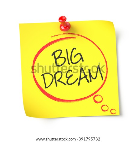 Big dream , yellow note paper , isolated , 3d render - stock photo
