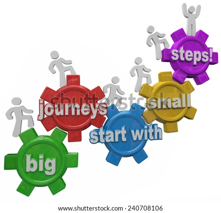 Big Journeys Start With Small Steps 3d words on gears and people marching or climbing up to achieve success in job, career or life