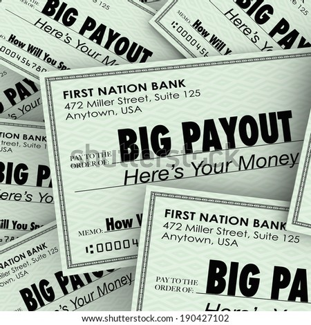 Big Payout Words Checks Money Earnings Salary Winnings - stock photo