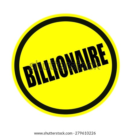 Billionaire black stamp text on yellow