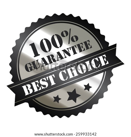 black and silver metallic 100% guarantee best choice sticker, sign, stamp, icon, label isolated on white - stock photo
