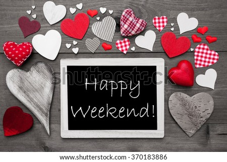 Black And White Chalkbord, Red Hearts, Happy Weekend - stock photo