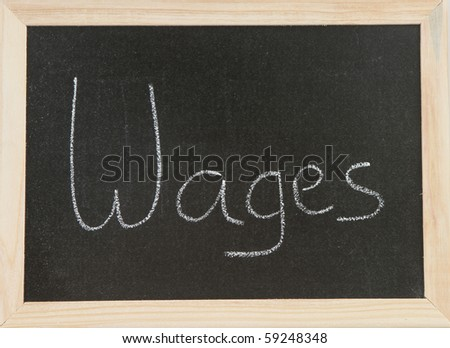 Black chalk board with wooden framed surround with the word Wages.