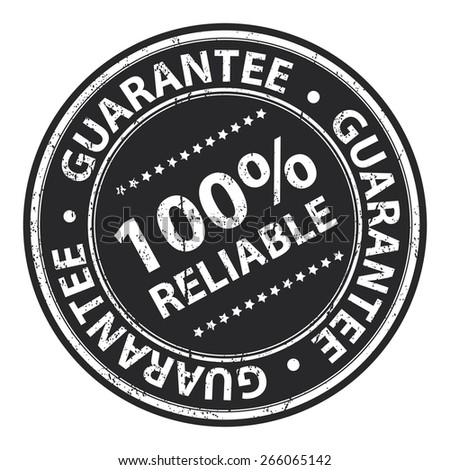Black Circle Grunge 100% Reliable Guarantee Badge, Label, Sticker, Banner, Sign or Icon Isolated on White Background - stock photo