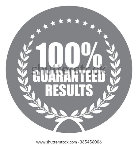 Black Circle 100% Guaranteed Results, Campaign Promotion, Product Label, Infographics Flat Icon, Sign, Sticker Isolated on White Background  - stock photo