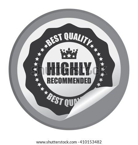 Black Circle Highly Recommended Best Quality - Product Label, Campaign Promotion Infographics Flat Icon, Peeling Sticker, Sign Isolated on White Background  - stock photo