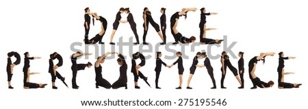 Black dressed people forming DANCE PERFORMANCE word over white