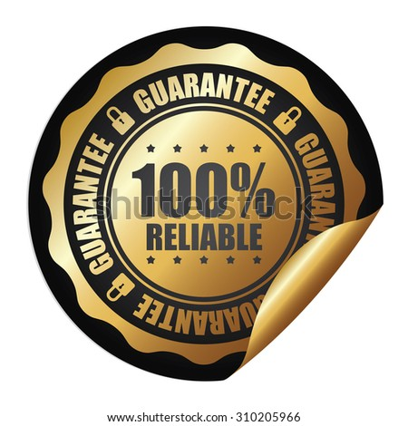 Black 100% Reliable Guarantee Infographics Peeling Sticker, Label, Icon, Sign or Badge Isolated on White Background  - stock photo